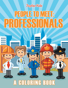 People to Meet: Professionals (A Coloring Book)