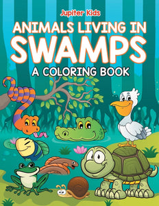Animals Living in Swamps (A Coloring Book)