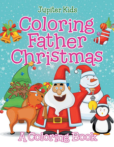 Coloring Father Christmas (A Coloring Book)