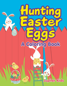 Hunting Easter Eggs (A Coloring Book)