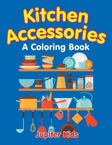Kitchen Accessories (A Coloring Book)