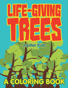 Life-Giving Trees (A Coloring Book)