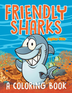 Friendly Sharks (A Coloring Book)