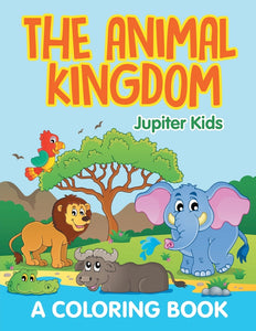 The Animal Kingdom (A Coloring Book)