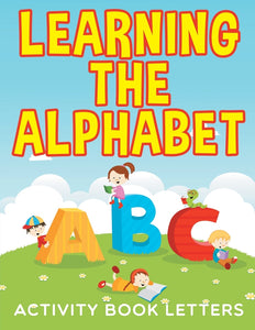 Learning the Alphabet: Activity Book Letters