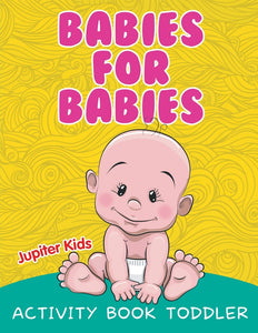 Babies for Babies: Activity Book Toddler