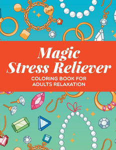 Magic Stress Reliever: Coloring Book For Adults Relaxation