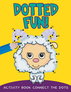 Dotted Fun!: Activity Book Connect The Dots