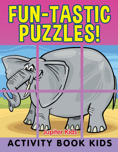 Fun-tastic Puzzles!: Activity Book Kids