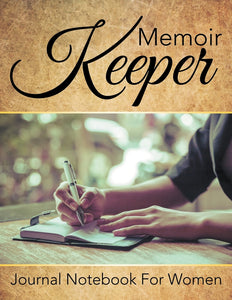 Memoir Keeper: Journal Notebook For Women