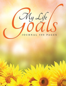 My Life Goals: Journal 500 Pages
