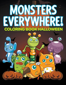 Monsters Everywhere!: Coloring Book Halloween