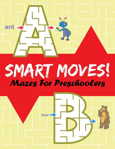 Smart Moves!: Mazes For Preschoolers