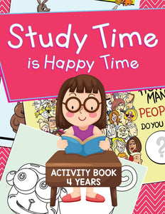 Study Time is Happy Time: Activity Book 4 Years