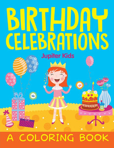 Birthday Celebrations (A Coloring Book)