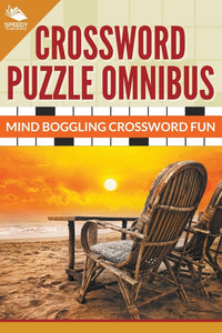 Crossword Puzzle Omnibus: Mind Boggling Crossword Fun