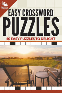 Easy Crossword Puzzles: 40 Easy Puzzles To Delight
