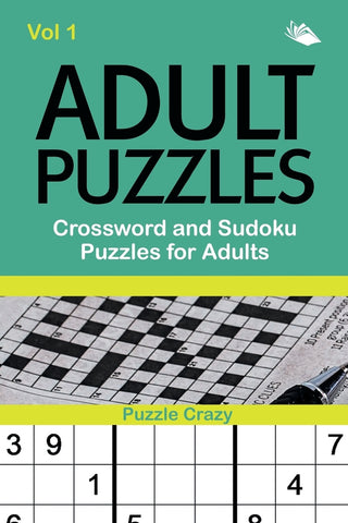 Adult Puzzles: Crossword and Sudoku Puzzles for Adults Vol 1