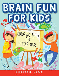 Brain Fun for Kids: Coloring Book for 9 Year Olds