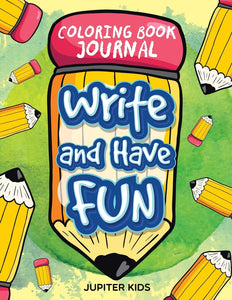 Write and Have Fun: Coloring Book Journal