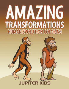 Amazing Transformations: Human Evolution Coloring
