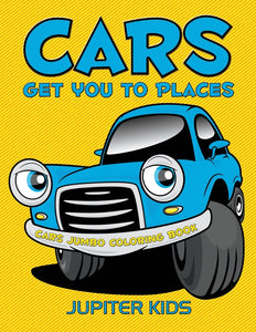 Cars Get You To Places: Cars Jumbo Coloring Book