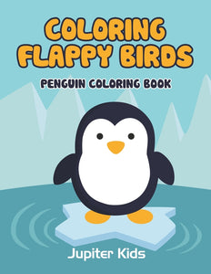 Coloring Flappy Birds: Penguin Coloring Book