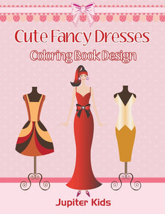 Cute Fancy Dresses: Coloring Book Design