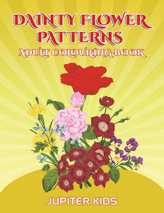 Dainty Flower Patterns: Adult Colouring Book