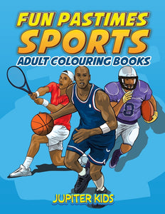Fun Pastimes - Sports: Adult Colouring Books