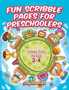 Fun Scribble Pages for Preschoolers: Coloring Books For Kids 2-4