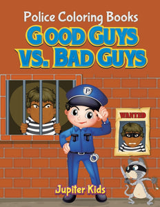 Good Guys vs. Bad Guys: Police Coloring Books