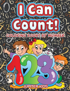 I Can Count!: Coloring Books By Number