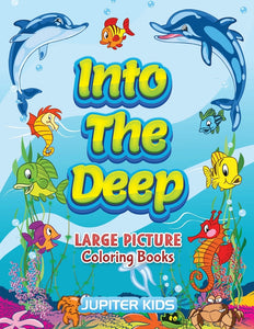 Into The Deep: Large Picture Coloring Books