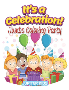 Its a Celebration!: Jumbo Coloring Party