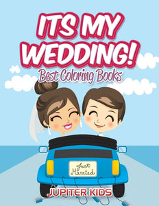 Its My Wedding!: Best Coloring Books