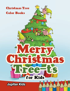 Merry Christmas Tree-ts for Kids: Christmas Tree Color Books