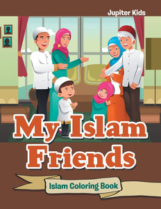 My Islam Friends: Islam Coloring Book