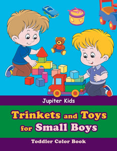 Trinkets and Toys for Small Boys: Toddler Color Book
