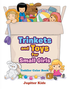 Trinkets and Toys for Small Girls: Toddler Color Book