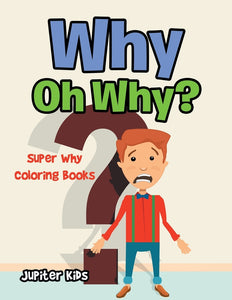 Why Oh Why: Super Why Coloring Books