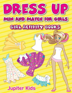 Dress Up Mix And Match for Girls: Girl Activity Books
