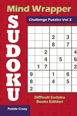 Mind Wrapper Sudoku Challenge Puzzles Vol 3: Difficult Sudoku Books Edition