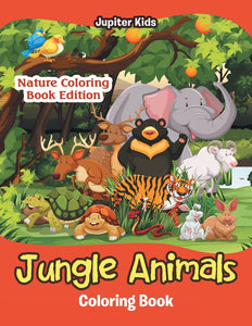 Jungle Animals Coloring Book: Nature Coloring Book Edition