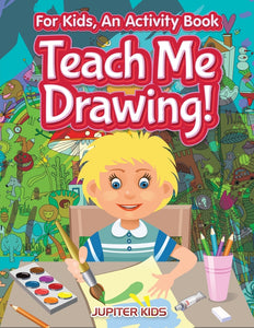 I Want to Learn How To Draw! For Kids an Activity Book