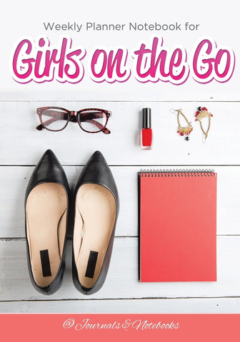Weekly Planner Notebook for Girls on the Go