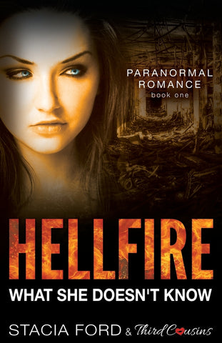Hellfire - What She Doesnt Know (Paranormal Romance Series) (Volume 1)