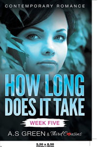How Long Does It Take - Week Five (Contemporary Romance)