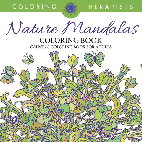 Nature Mandalas Coloring Book - Calming Coloring Book For Adults