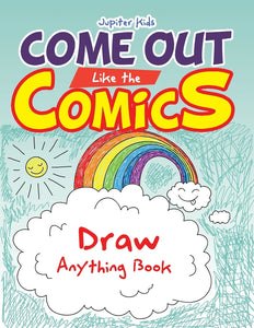 Come Out Like the Comics: Draw Anything Book